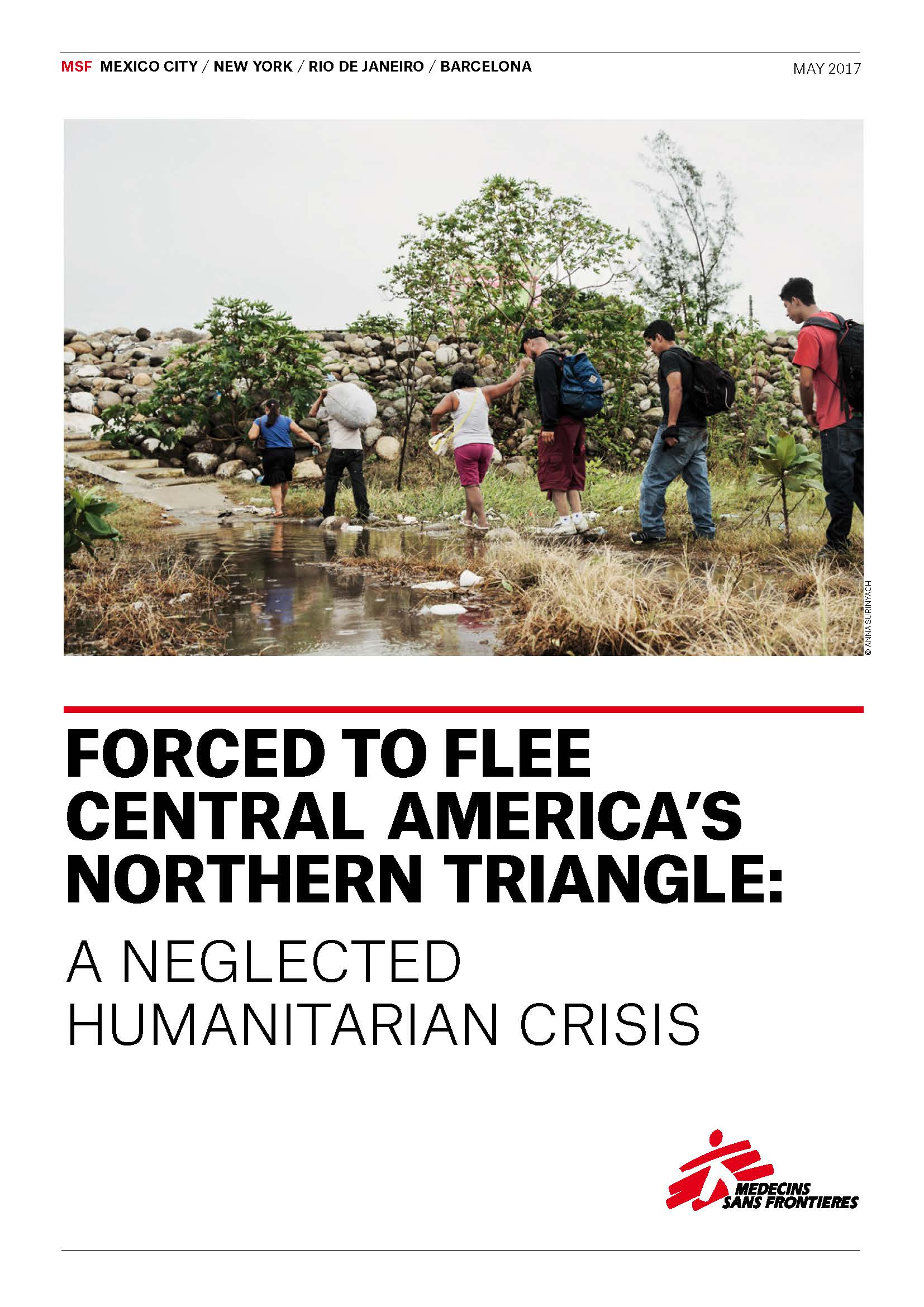 FORCED TO FLEE CENTRAL AMERICA'S NORTHERN TRIANGLE: A Neglected Humanitarian Crisis