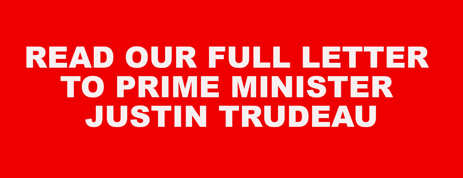 Read our message to Prime Minister Justin Trudeau