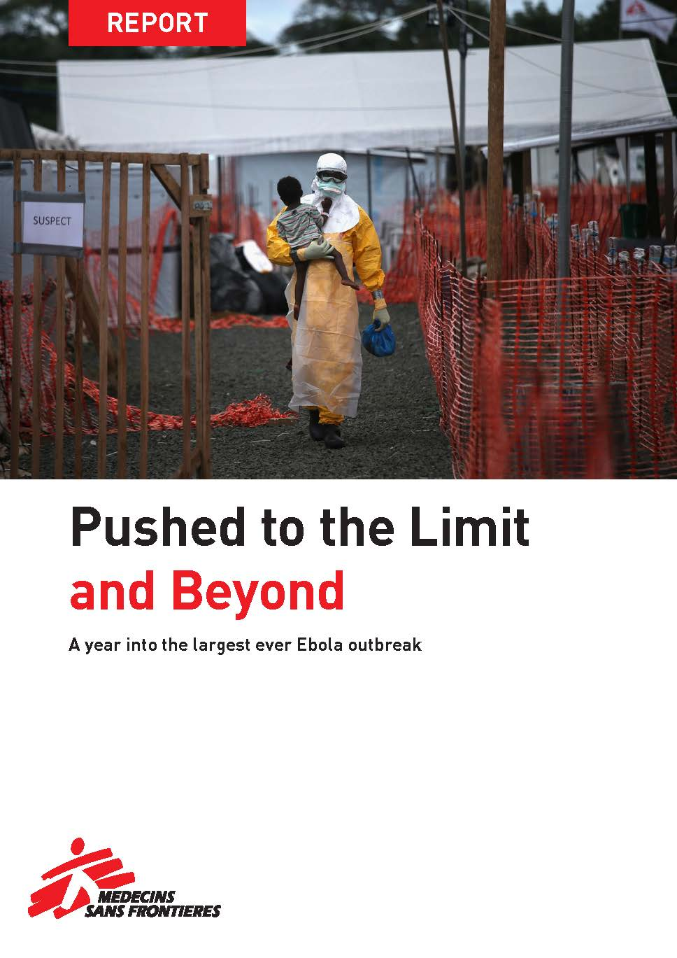 Pushed to the Limit and Beyond. A year into the largest Ebola outbreak.