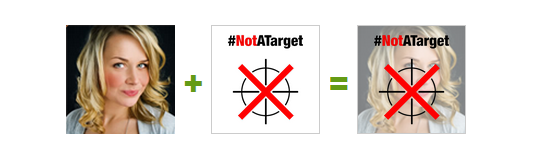 Selfie plus #NotATarget logo can morph into a photo joining in solidarity.